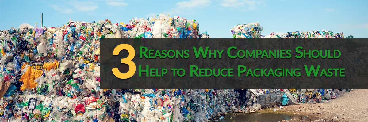 3 Reasons Companies Should Help to Reduce Packaging Waste