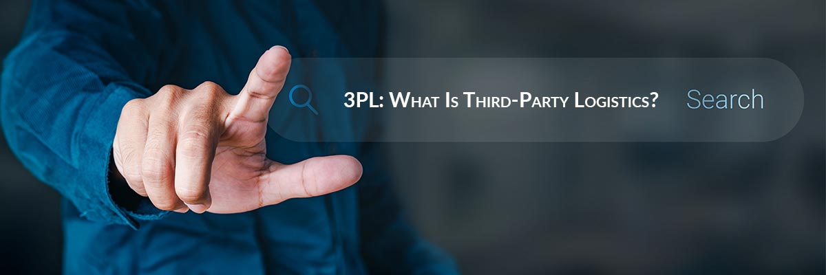 3PL: What Is Third-Party Logistics?