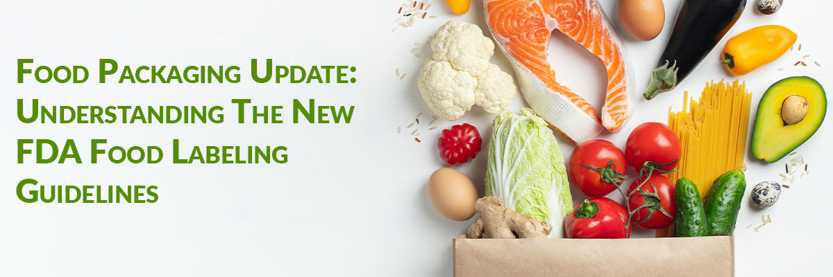 Food Packaging Update: Understanding The New FDA Food Labeling Guidelines