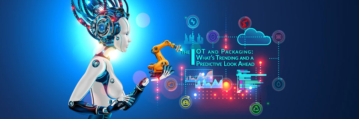 The IoT and Packaging - What's Trending and a Predictive Look Forward