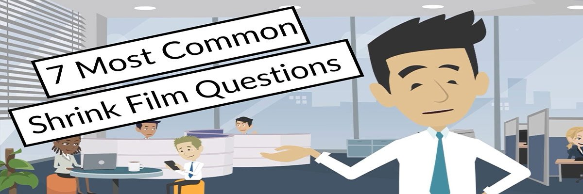 The 7 Most Common Questions About Shrink Film