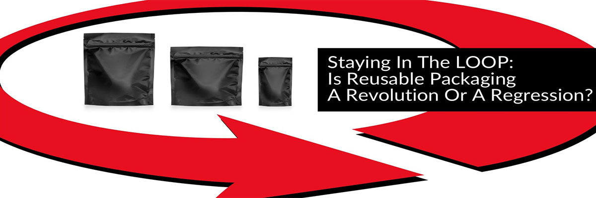 Staying In The LOOP: Is Reusable Packaging A Revolution Or A Regression?