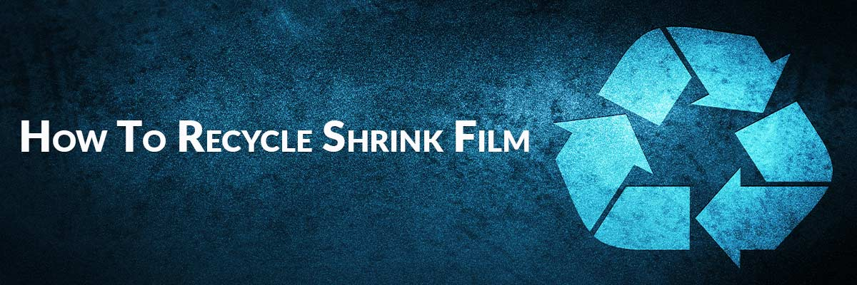 How To Recycle Shrink Film