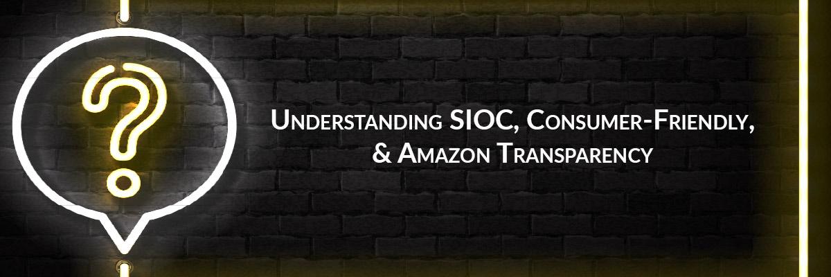 Understanding SIOC, Consumer-Friendly, & Amazon Transparency