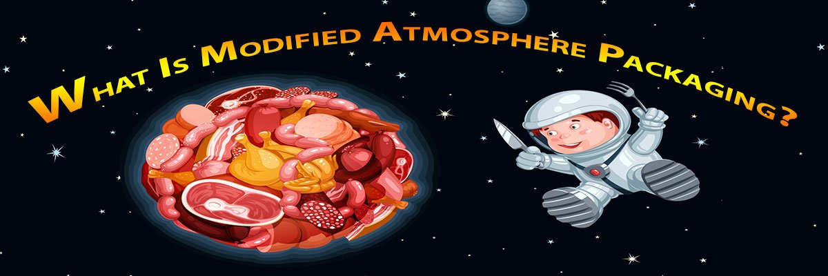 What Is Modified Atmosphere Packaging?