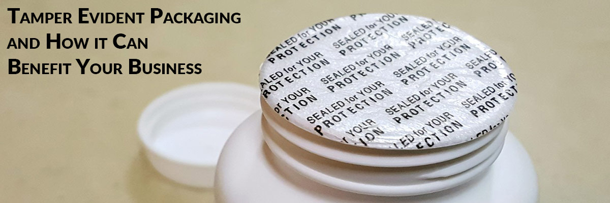 Tamper Evident Packaging and How it Can Benefit Your Business