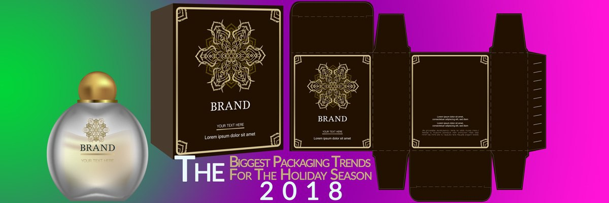 The Biggest Packaging Trends For The 2018 Holiday Season