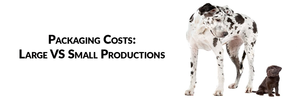 Packaging Costs: Large VS Small Productions
