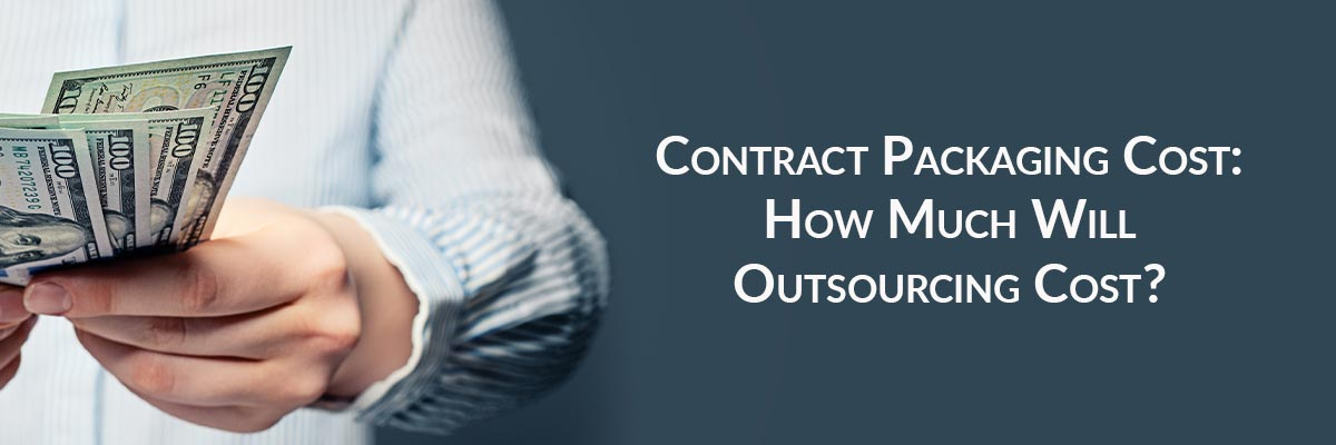 Contract Packaging Cost: How Much Will Outsourcing Cost?