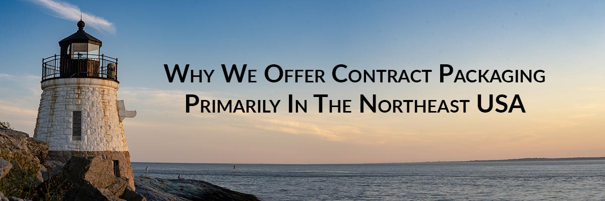 Why We Offer Contract Packaging Primarily In The Northeast USA