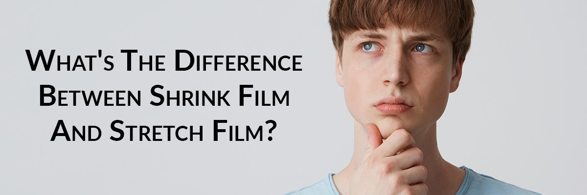 What's The Difference Between Shrink Film And Stretch Film?