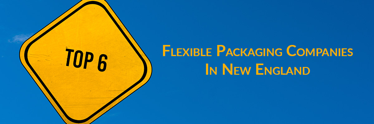 The Top 6 Flexible Packaging Companies In New England