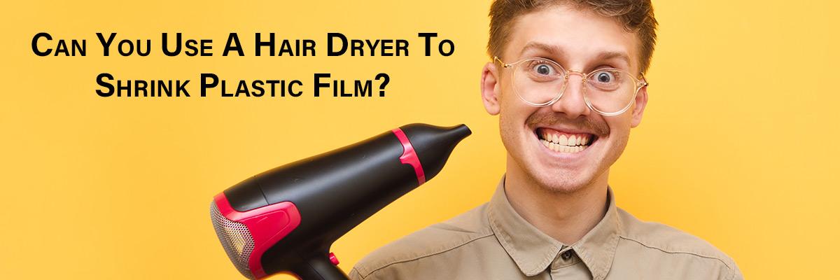 Hair Dryer To Shrink Plastic Film