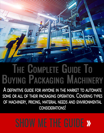 Complete Guide To Buying Packaging Machinery