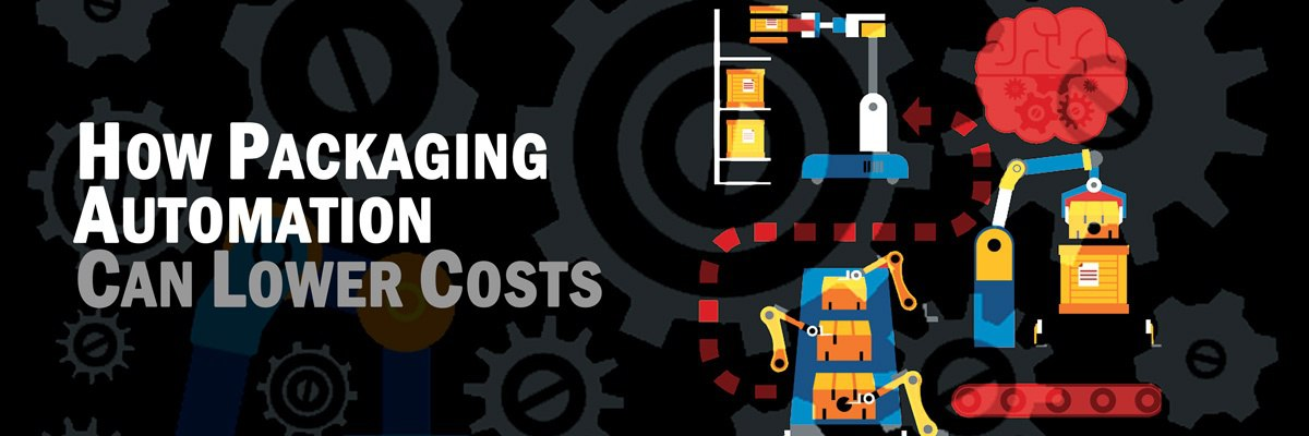 How Packaging Automation Can Lower Your Costs