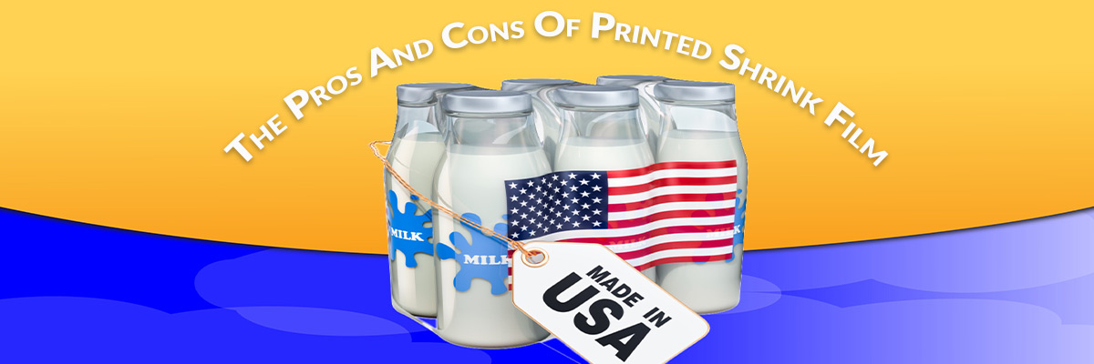 The Pros And Cons Of Printed Shrink Film