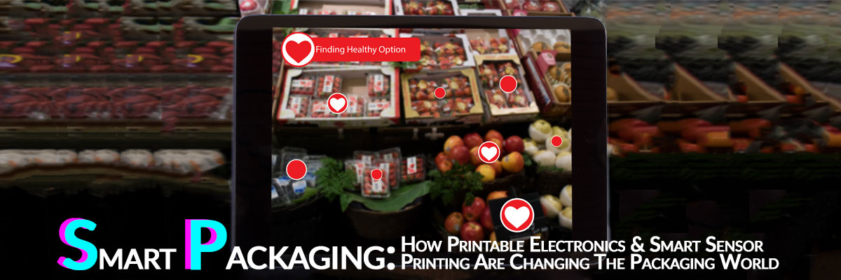 Smart Packaging: Printable Electronics & Smart Sensors Changing The Packaging World