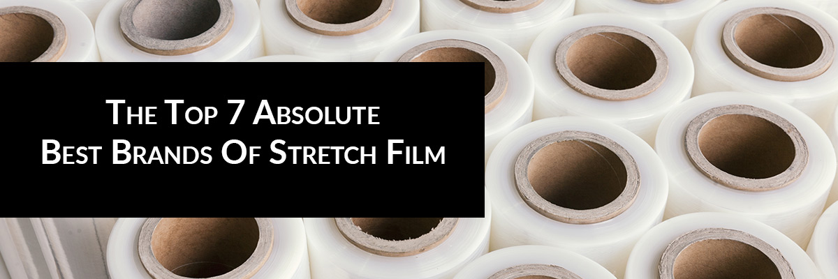 The Top 7 Absolute Best Brands Of Stretch Film For Shipping Protection