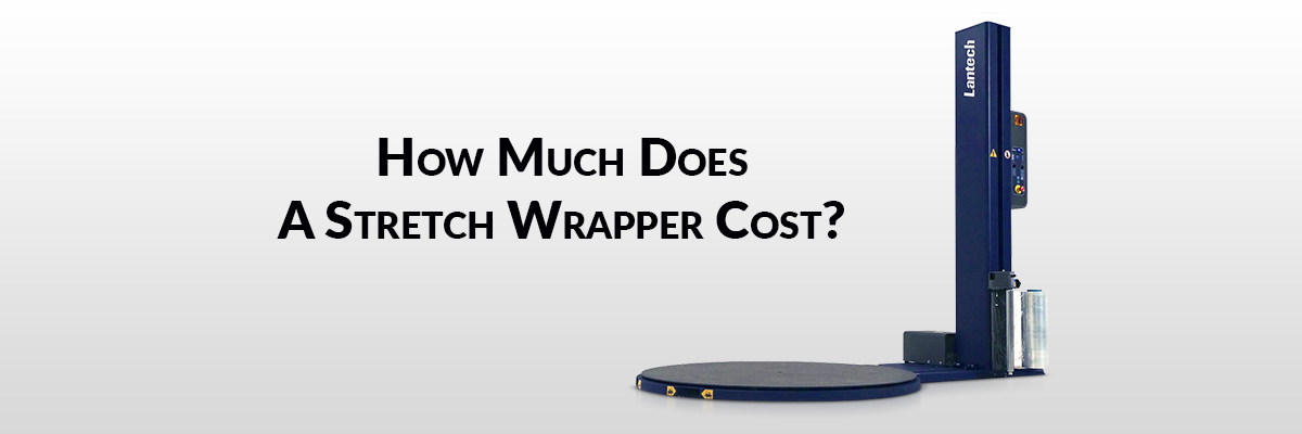 How Much Does A Stretch Wrapper Cost?