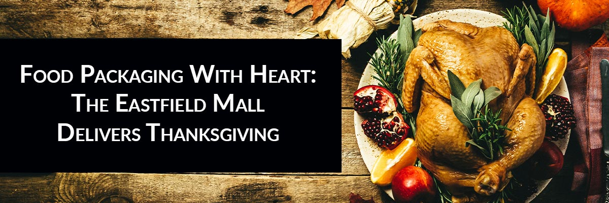 Food Packaging With Heart: The Eastfield Mall Delivers Thanksgiving
